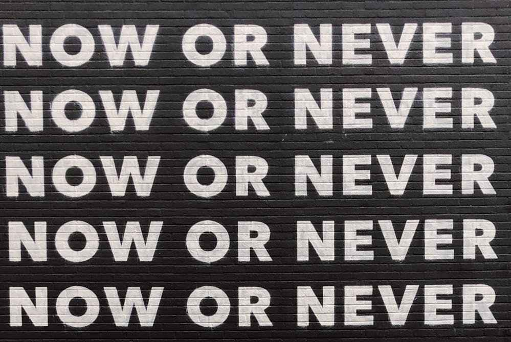 now or never quote